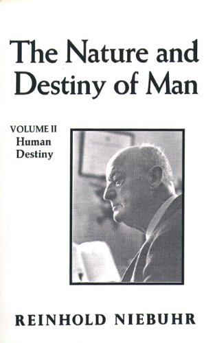9780023875205: Nature and Destiny of Man, the Vol. II: Human Destiny (Gifford Lectures)