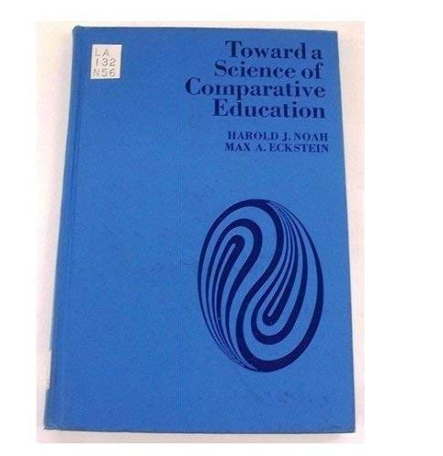 9780023876707: Toward a Science of Comparative Education
