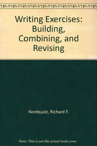 9780023882203: Writing Exercises: Building, Combining, and Revising