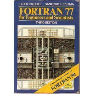 Fortran 77 for Engineers and Scientists: Nyhoff, Larry; Leestma,