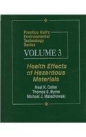 Prentice Hall's Environmental Technology Series, Volume III: Health Effects of Hazardous ...