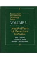 9780023895517: Prentice Hall's Environmental Technology Series, Volume III: Health Effects of Hazardous Materials