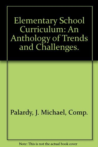 9780023904004: Elementary School Curriculum: An Anthology of Trends and Challenges.