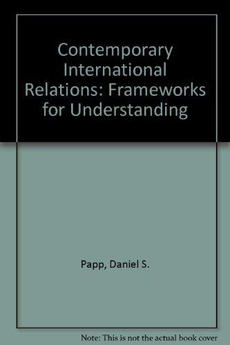 9780023908712: Contemporary International Relations: Frameworks for Understanding