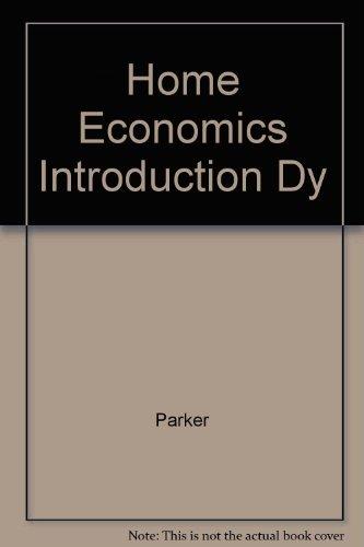 Home economics: An introduction to a dynamic: Frances J Parker