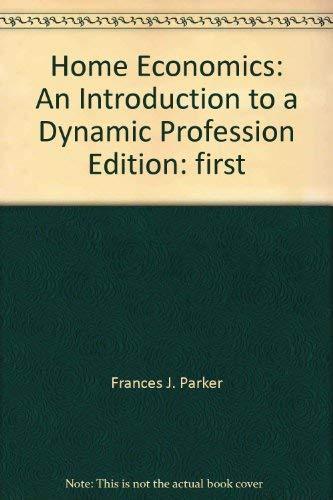 Home economics: An introduction to a dynamic: Parker, Frances J