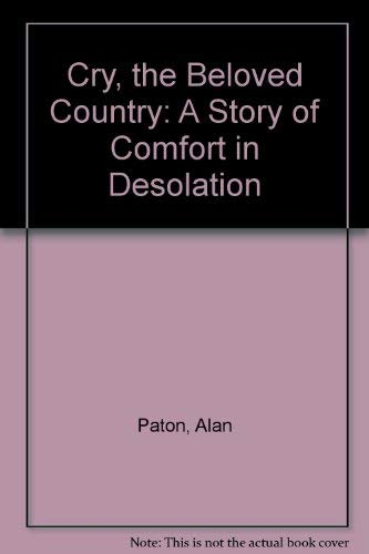9780023918100: Cry, the Beloved Country: A Story of Comfort in Desolation