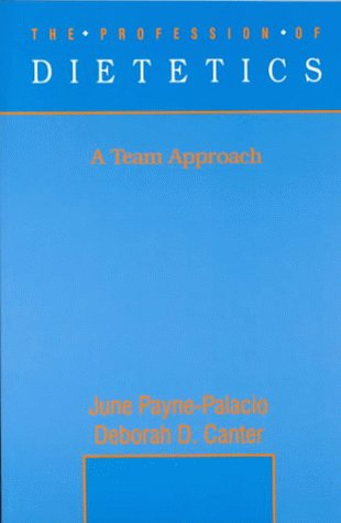 9780023923944: The Profession of Dietetics: A Team Approach