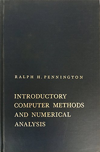 Introductory Computer Methods and Numerical Analysis: Ralph H. Pennington