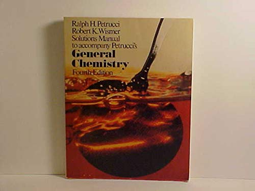 9780023945403: Solutions manual to accompany Petrucci's General chemistry