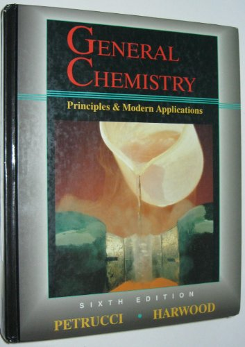 General Chemistry - Principles & Modern Applications -: PETRUCCI, R.H. und W.S. HARWOOD: