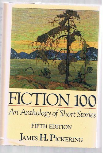 9780023954504: Fiction 100: An anthology of short stories