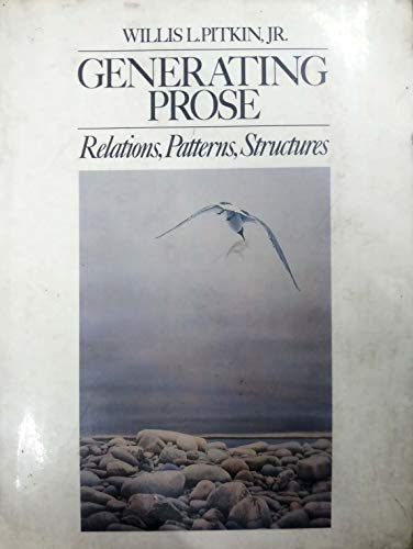 9780023955600: Generating Prose: Relations, Patterns, Structures