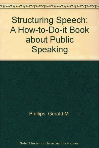 9780023956904: Structuring Speech: A How-To-Do-It Book About Public Speaking