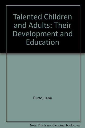 9780023957758: Talented Children and Adults: Their Development and Education