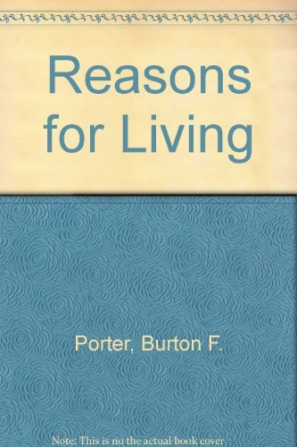 9780023960505: Reasons for Living: A Basic Ethics