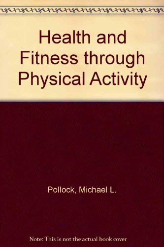 9780023960604: Health and Fitness through Physical Activity