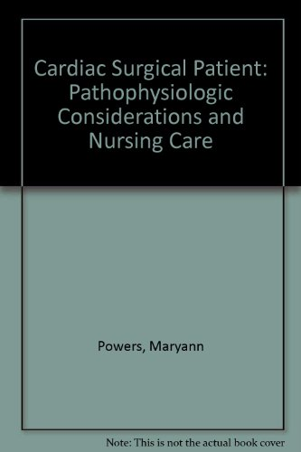 9780023963018: Cardiac Surgical Patient: Pathophysiologic Considerations and Nursing Care