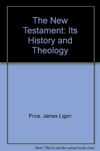 The New Testament: It's History and Theology