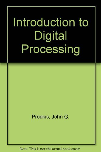Introduction to Digital Signal Processing: Proakis, John G.;