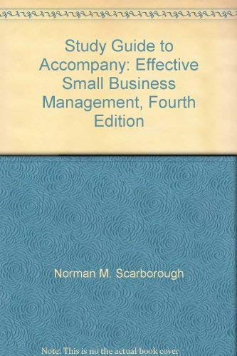 Study Guide to Accompany: Effective Small Business: Norman M. Scarborough;