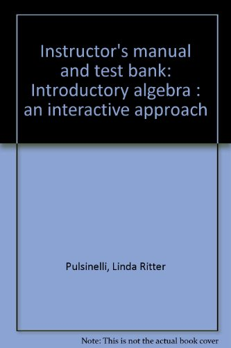 9780023969850: Instructor's manual and test bank: Introductory algebra : an interactive approach