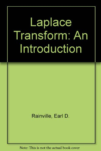 Laplace Transform: An Introduction: Rainville, Earl D.