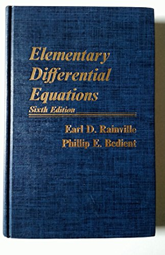 Elementary Differential Equations 6th Edition: Rainville, Earl D.; Bedient, P. E.