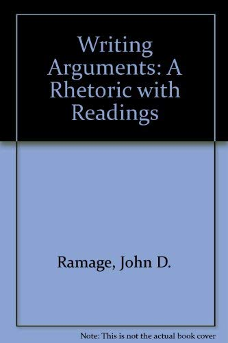 9780023981418: Writing Arguments: A Rhetoric With Readings