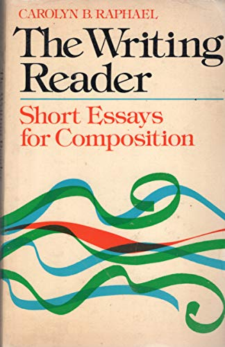 The Writing Reader: Short Essays for Composition