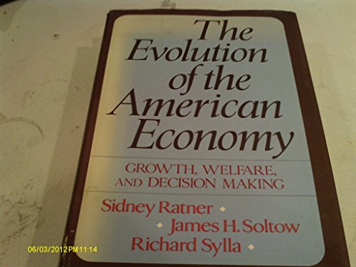 9780023986802: The Evolution of the American Economy: Growth, Welfare, and Decision Making