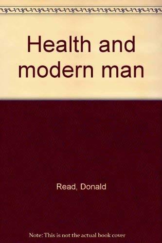 Health & Modern Man: Read, Donald A.