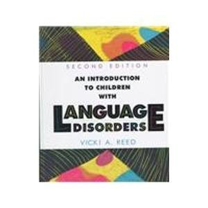 9780023991509: An Introduction to Children with Language Disorders (2nd Edition)