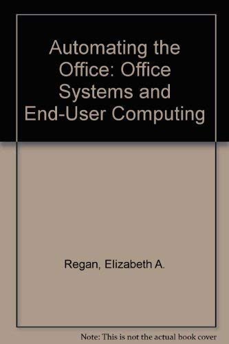 9780023991653: Automating the Office: Office Systems and End-User Computing