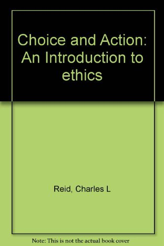 9780023991806: Choice and Action: An Introduction to ethics