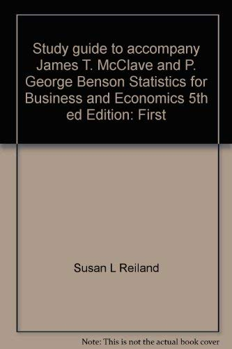 9780023992261: Study guide to accompany James T. McClave and P. George Benson Statistics for business and economics, 5th ed