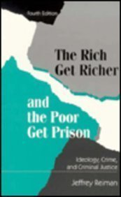 9780023992520: The Rich Get Richer and the Poor Get Prison: Ideology, Class, and Criminal Justice (Allyn & Bacon Criminal Justice)