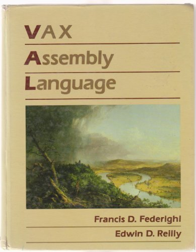 VAX ASSEMBLY LANGUAGE: Reilly, Edwin D. ; Federighi, Francis D.