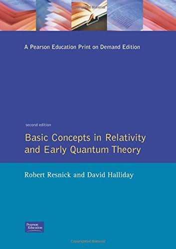 Basic Concepts in Relativity and Early Quantum: David Halliday; Robert