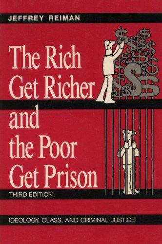 9780023994210: The Rich Get Richer and the Poor Get Prison: Ideology, Class and Criminal Justice