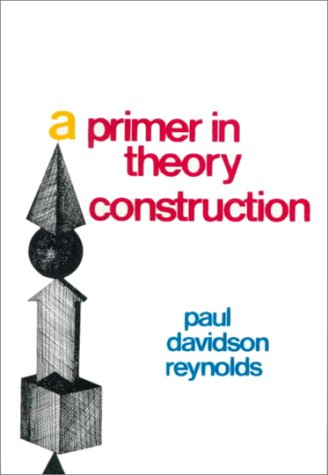 A Primer in Theory Construction.: Paul Davidson Reynolds