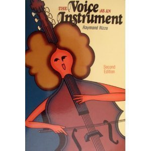 9780024018502: The Voice As an Instrument