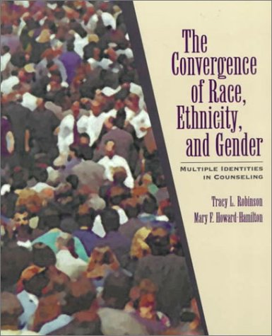 9780024024817: Convergence of Race, Ethnicity, and Gender, The: Multiple Identities in Counseling