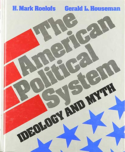 9780024027207: The American Political System: Ideology and Myth