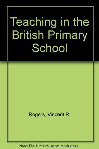 9780024027801: Teaching in the British Primary School