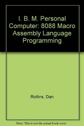 IBM-PC : 8088 Macro Assembler Programming: Dan Rollins