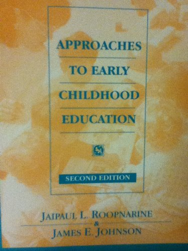 Approaches to Early Childhood Education: Jaipaul L. Roopnarine;