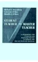 9780024036506: Student Teacher to Master Teacher: A Handbook For Preservice and Beginning Teachers of Students with Mild and Moderate Handicaps