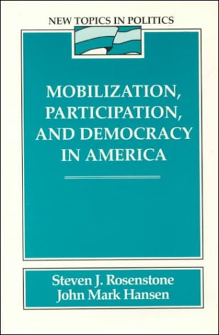 9780024036605: Mobilization, Participation, and Democracy in America (New Topics in Politics)