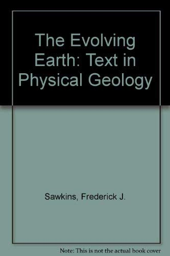 9780024065001: The Evolving Earth: Text in Physical Geology
